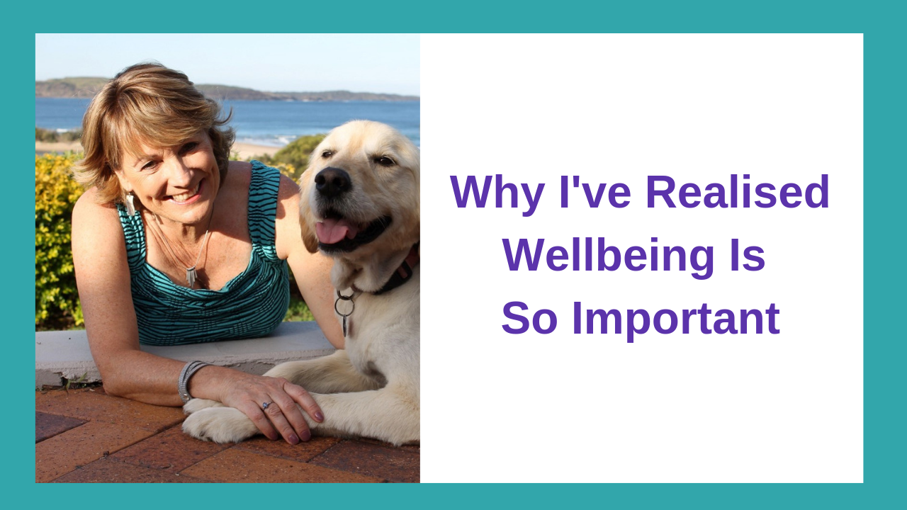 Why I've Realised Wellbeing Is So Important