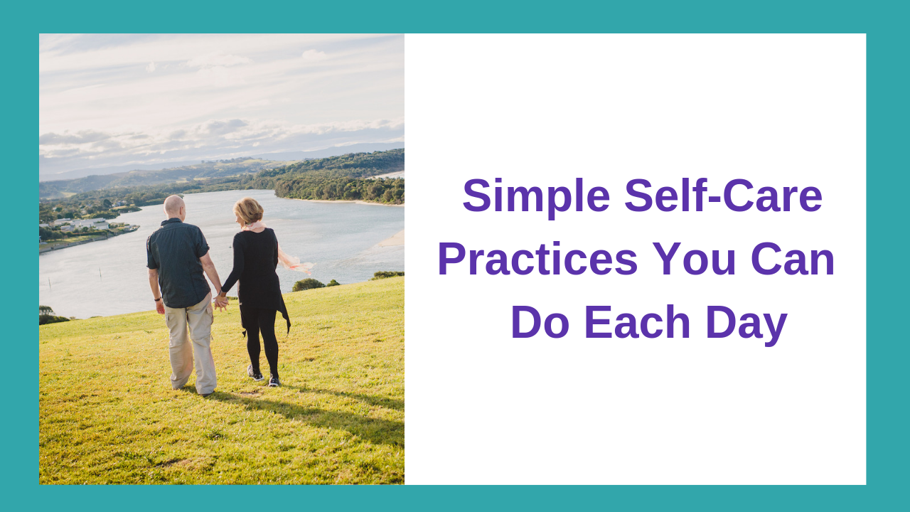 Simple Self-Care Practices You Can Do Each Day